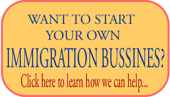 Start your own immigration business - we can help you with all details to start your business right